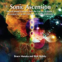 Vol. 1-Sonic Ascension-Sacred Sound Journeys Into