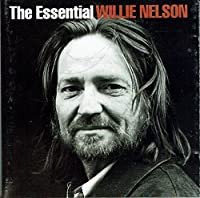 Essential Willie Nelson,the