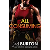 All Consuming: A tale of searing passion and rekindled love you won't want to miss!