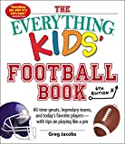 The Everything Kids' Football Book, 6th Edition: All-time Greats, Legendary Teams, and Today's Favorite Players--With Tips on Playing Like a Pro (6) (Everything® Kids) 画像