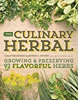 The Culinary Herbal: Growing & Preserving 97 Flavorful Herbs