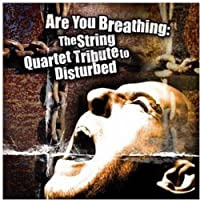 Are You Breathing: String Quartet Disturbed