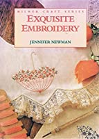 Exquisite Embroidery (Milner Craft Series)
