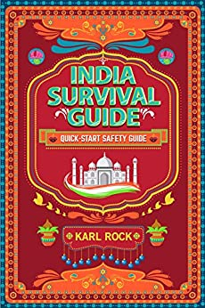 India Survival Guide (Quick-Start Safety Guide) by [Rock, Karl]