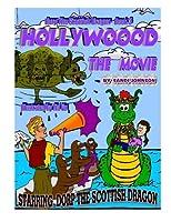 Hollywood: The Movie (Dorp the Scottish Dragon)