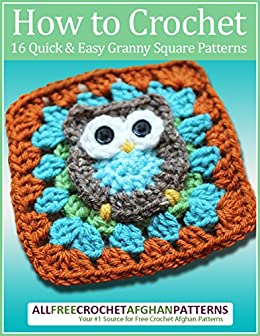 How to Crochet: 16 Quick and Easy Granny Square Patterns by [Prime Publishing]
