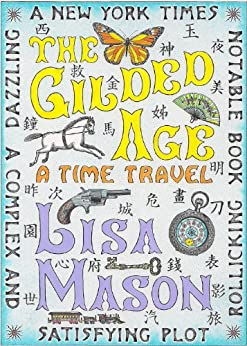 The Gilded Age: A Time Travel by [Mason, Lisa]