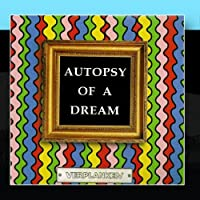 Autopsy Of A Dream