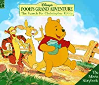 Disney's Pooh's Grand Adventure: The Search for Christopher Robin (Mouse Works Movie Storybook)