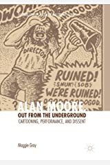 Alan Moore, Out from the Underground: Cartooning, Performance, and Dissent (Palgrave Studies in Comics and Graphic Novels) ペーパーバック