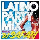 LATINO PARTY MIX Mixed by DJ SAFARI