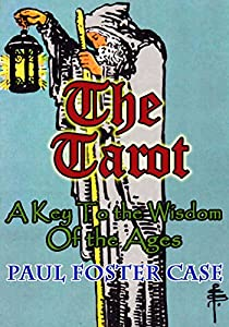 The Tarot: A Key To the Wisdom of the Ages (Arkosh Occult) (English Edition)