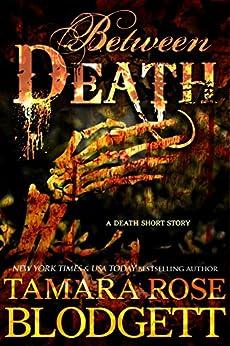 Between Death (#6.5): A Dark Dystopian Paranormal Romance by [Blodgett, Tamara Rose]