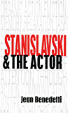 Stanislavski and the Actor: The Method of Physical Action (English Edition)