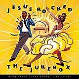 Jesus Rocked Jukebox:..