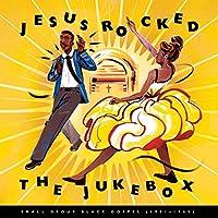 JESUS ROCKED THE JUKEBOX: SMALL GROUP BLACK GOSPEL, 1951-1965 [3LP] [Analog]