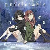 undeletable(TVアニメ「Lostorage incited WIXOSS」エンディングテーマ)