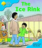 Oxford Reading Tree: Stage 3: First Phonics: the Ice Rink