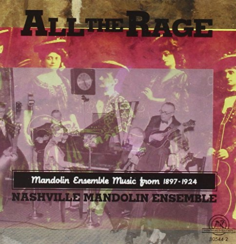 All The Rage - Mandolin Ensemble Music From 1897-1924 / Nashville Mandolin Ensemble