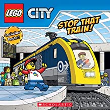 Stop That Train! (LEGO City: Storybook with Poster)