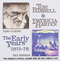 Tom Russell & Patricia Hardin: The Early Years by Patricia Hardin (2012-05-03)
