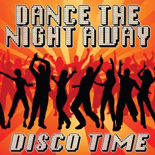 Dance The Night Away - Disco Time