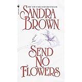 Send No Flowers: A Novel