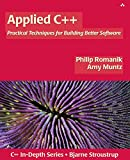Applied C++: Practical Techniques for Building Better Software (C++ In-Depth Series)
