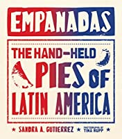 Empanadas: The Hand-Held Pies of Latin America by Sandra Gutierrez(2015-04-21)