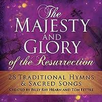 Majesty & Glory of the Resurrection