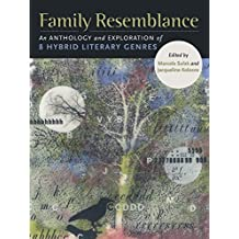 Family Resemblance: An Anthology and Exploration of 8 Hybrid Literary Genres