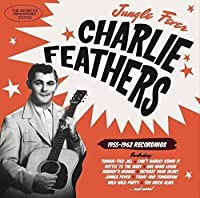 Jungle Fever 1955-1962 Recordings by Charlie Feathers