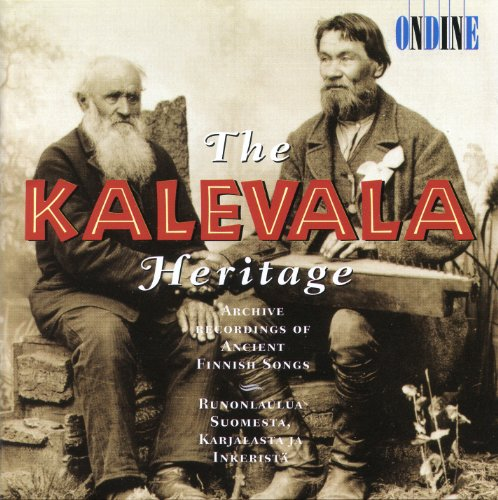 The Kalevala Heritage (Archive Recordings of Ancient Finnish Songs)