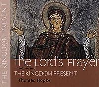 The Kingdom Present (Lord's Prayer: Spoken Word Recording)