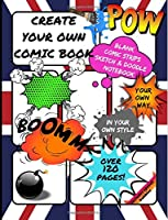 Create Your Own Comic Book: Blank Comic Strips for Kids: Sketch & Doodle Notebook Journal, Storyboard Template Panels