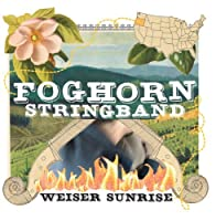 Weiser Sunrise by Foghorn Stringband (2005-08-16)