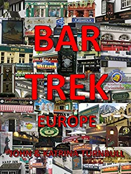 Bar Trek: Europe: A Travel Book for The Drinking Class by [Turnbull, John]