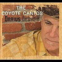 Coyote Cantos by Darius Degher (2012-05-03)