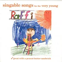 Singable Songs for the Very Young: Great with a Peanut-Butter Sandwich by Raffi