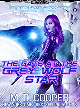 The Gate at the Grey Wolf Star (Perseus Gate Book 1) by [Cooper, M. D.]