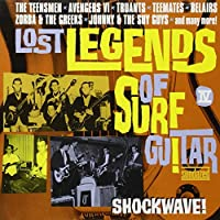 Lost Legends of Surf Guitar: Shockwave