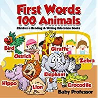 First Words 100 Animals : Children's Reading & Writing Education Books