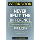 WORKBOOK For Never Split The Difference: Negotiating As If Your Life Depended On It