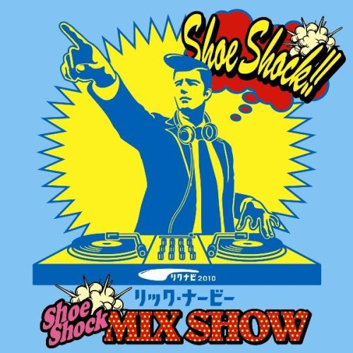 リック・ナービー shoe shock MIX SHOW