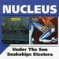 Under The Sun Snakehips Etcetera by Ian Carr & Nucleus (2002-12-03)