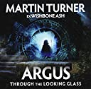 ARGUS - THROUGH THE LOOKING GLASS