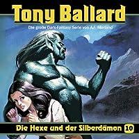 Tony Ballard 10 - Die Hexe und der Silberdaemon