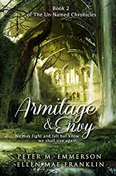 Armitage and Envy (The Un-Named Chronicles Book 2) by [Franklin, Ellen Mae, Emmerson, Peter M.]