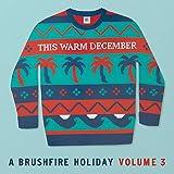 This Warm December, A Brushfire Volume. 3 [Analog]