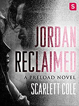Jordan Reclaimed: A Preload Novel by [Cole, Scarlett]